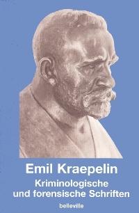 Kriminologische und forensische Schriften