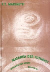 Mafarka der Futurist