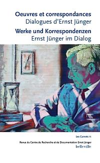 Œuvres et correspondances. Dialogues d'Ernst Jünger
