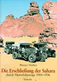 Die Erschließung der Sahara durch Motorfahrzeuge 1901–1936