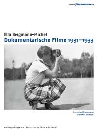 Ella Bergmann-Michel: Dokumentarische Filme 1931–1933