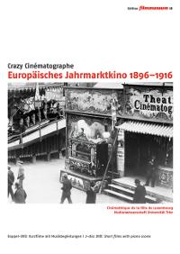 Crazy Cinématographe. Europäisches Jahrmarktkino 1896–1916