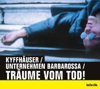 Kyffhäuser /  Unternehmen Barbarossa /  Träume vom Tod!