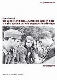 Die Widerständigen. Zeugen der Weißen Rose & Nein! Zeugen des Widerstandes in München 1933‒1945